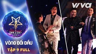 Tập 9 Full HD | Vòng Đối Đầu | Thần Tượng Bolero 2017 | Mùa 2