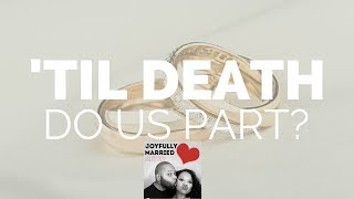 Until Death Do Us Part? How Important are your Marriage Vows?