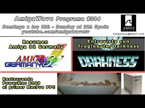 Programa #94 - Entrevista Troglobyte/Darkness, Amiga32 Germany, Mac 8100...
