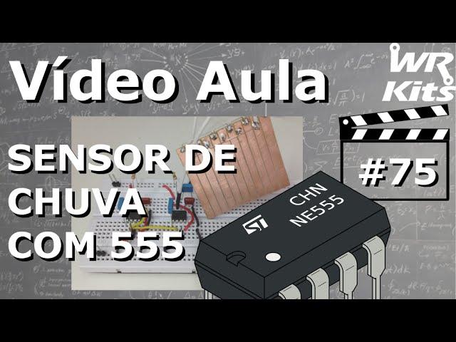 SENSOR DE CHUVA COM 555 | Vídeo Aula #75