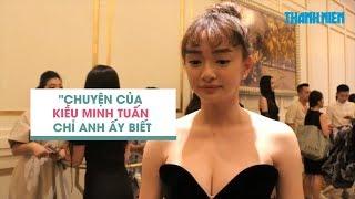 Kaity Nguyễn nói gì về chuyện tình tay ba An Nguy Kiều Minh Tuấn Cát Phượng