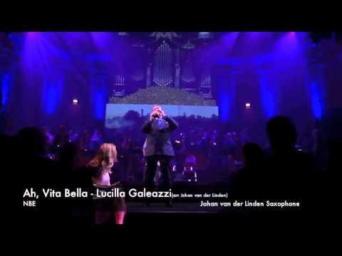 Ah, Vita Bella - Lucilla Galeazzi(arr Johan van der Linden)