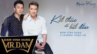 Kết Thúc Để Bắt Đầu | Đàm Vĩnh Hưng ft Dương Triệu Vũ | Lyrics Video | Album 14 Năm 9 Tháng