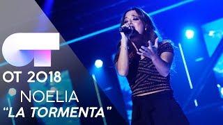 """LA TORMENTA"" - NOELIA | Gala 4 | OT 2018"