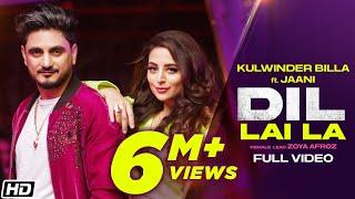 Dil Lai La – Kulwinder Billa Ft Zoya Afroz Video HD