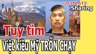 Donate Sharing | T,u,y t,ì,m Việt kiều Mỹ TR.Ố.N CH.Ạ.Y