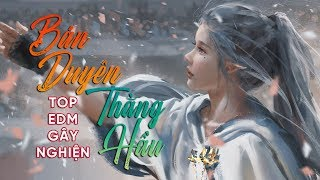 Thằng Hầu, Bán Duyên Remix - Htrol💔 TOP 15 BÀI NHẠC TRẺ REMIX GÂY NGHIỆN 2019 - NHẠC EDM - NHẠC DJ