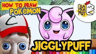 HOW TO DRAW JIGGLYPUFF | Pokémon Drawing and Coloring for Kids | BLABLA ART