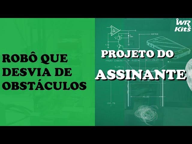 ROBÔ COM ARDUINO QUE DESVIA DE OBSTÁCULOS | Projeto do Assinante