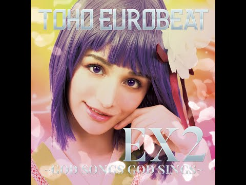 《東方ヴォーカル》A-One 『TOHO EUROBEAT EX2 〜GOD SONGS GOD SINGS〜』XFD