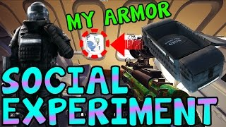 GIVING THE ENEMY ARMOR (SOCIAL EXPERIMENT) - Rainbow Six Siege