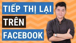 Tiếp thị lại quảng cáo Facebook với 10 cách đơn giản