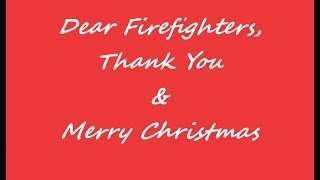 Merry Christmas Firefighters and Thank You