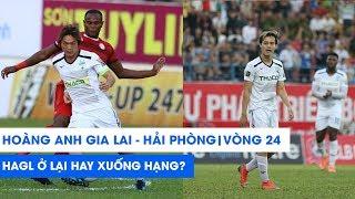 HAGL - Hải Phòng FC | Tuấn Anh trở lại, HAGL sẽ trụ hạng thành công? | NEXT SPORTS