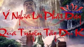 Tác Phẩm Tây Du Ký - Ý Nghĩa Lời Phật Dạy và Hiện Thực Ở Đời