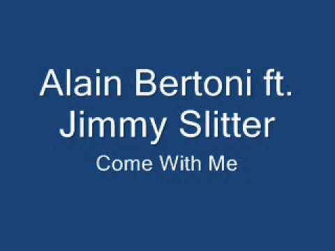 Alain Bertoni ft. Jimmy Slitter - Come With Me