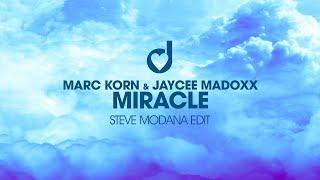 Marc Korn & Jaycee Madoxx - Miracle (Steve Modana Remix)