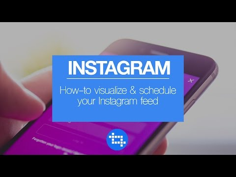 How to visualize and schedule your Instagram feed