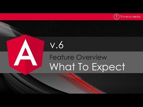 Angular 6 - What To Expect