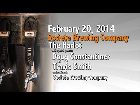 February 20 : The Harlot : Societe Brewing Company : with Travis Smith & Doug Constantiner