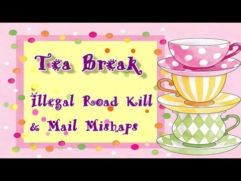 Illegal Road Kill & Mail Mishaps