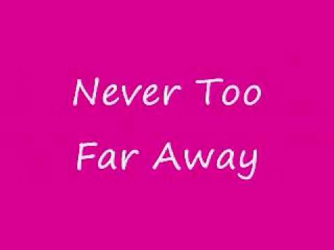 Mariah Carey - Never Too Far Away Lyrics