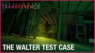 Transference - The Walter Test Case Demo Trailer