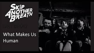 Skip Another Breath - DEMO - What Makes Us Human