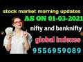 stock market morning updates in telugu| as on 01-03-2021|nifty and bank nifty & sgx nifty