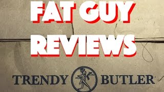 Fat Guy Reviews: Trendy Butler March 2017