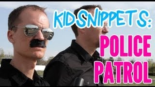 """Kid Snippets: """"Police Patrol"""" (Imagined by Kids)"""