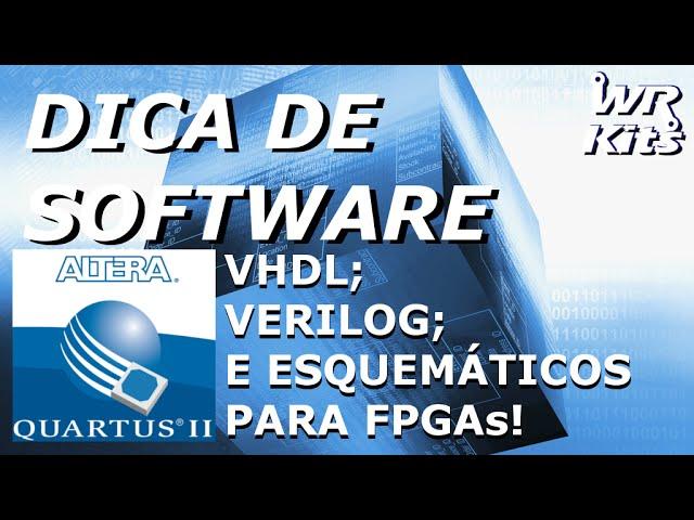 VHDL, VERILOG, FPGAs - QUARTUS II ALTERA | Software #18