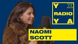 YxYa RADIO - Naomi Scott