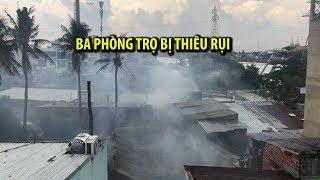 Cháy 3 phòng trọ, cả khu dân cứ náo loạn
