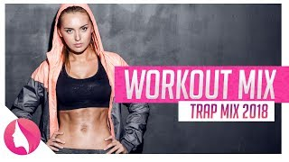 Ultimate Workout music 2018 ♫  Best motivation mix 2018 ♫ aggressive trap workout mix ♫