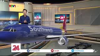 Nổ động cơ máy bay tại Mỹ, một hành khách thiệt mạng - Tin Tức VTV24