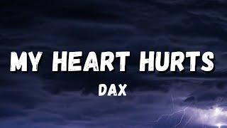 Dax - My Heart Hurts | Lyrics