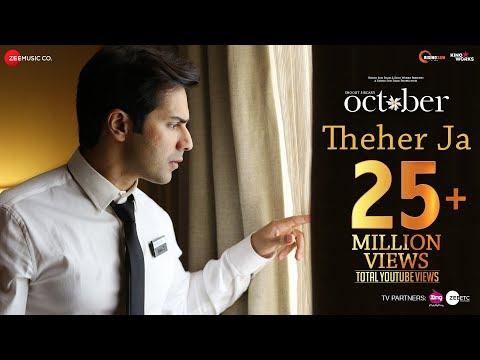 Theher Ja - October - Varun Dhawan & Banita Sandhu - Armaan Malik - Abhishek Arora - Abhiruchi Chand