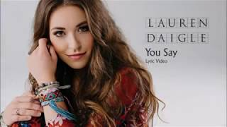 You Say (Lyrics) Lauren Daigle