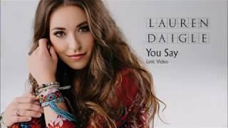 You Say (Lyrics) Lauren Daigle