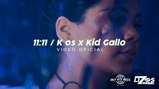 Kenia Os & Kid Gallo - 11:11 (Video Oficial)