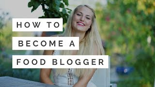 How to become a food blogger I CARINA BERRY