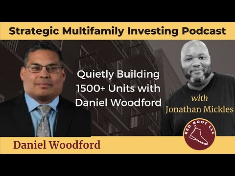 Quietly Building 1500+ Units with Daniel Woodford
