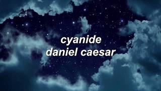 cyanide - daniel caesar lyrics