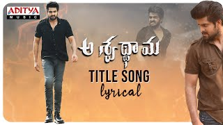 Aswathama Title Song Lyrical- Naga Shaurya, Mehreen Pirzad..