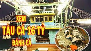 Xem Tàu Cá 16 Tỷ Vỏ Gỗ Bắt Cá Ngoài Biển Đông / Sea fishing vessel/ NTN
