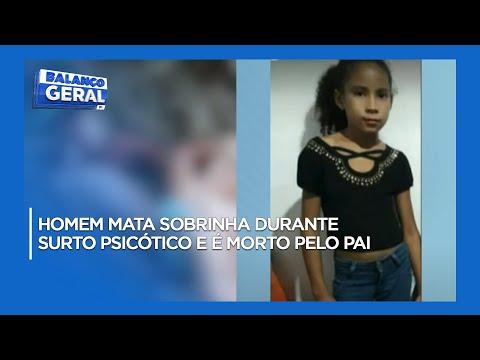 Homem mata sobrinha durante surto psicótico e é morto pelo pai