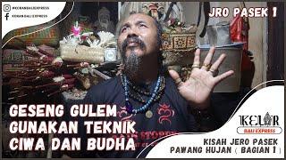 Kisah Jero Pasek Pawang Hujan (bagian 1) Geseng Gulem Gunakan Teknik Ciwa Dan Budha