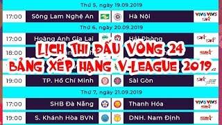 Lịch thi đấu vòng 24 V-League 2019 | SLNA vs Hà Nội FC | HAGL vs Hải Phòng | Bảng xếp hạng V-League