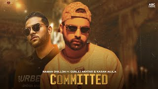 Committed – Naman Dhillon – Gurlez Akhtar
